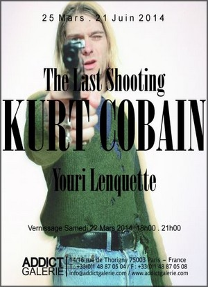 Addict Galerie - Exposition : Youri Lenquette, Kurt Cobain The Last Shooting