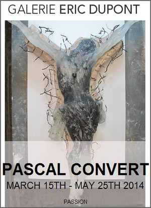 Galerie Eric Dupont - Exposition : Pascal Convert, Passion