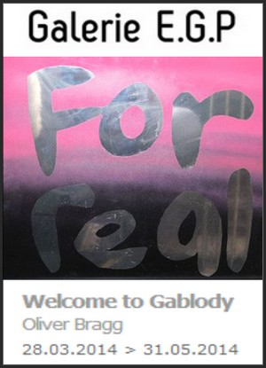 Galerie E.G.P. - Exposition : Oliver Bragg, Welcome to Gablody