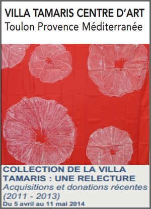 Villa Tamaris Centre d'Art, La Seyne-sur-Mer - Exposition : Collection de la villa Tamaris, Une relecture
