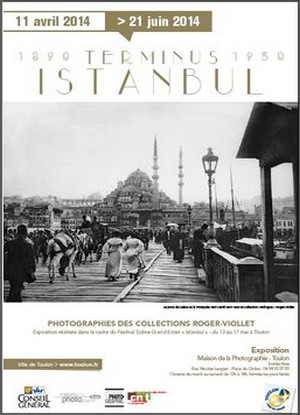 Maison de la Photographie, Toulon - Exposition : Terminus Istanbul, photographies des collections Roger-Viollet