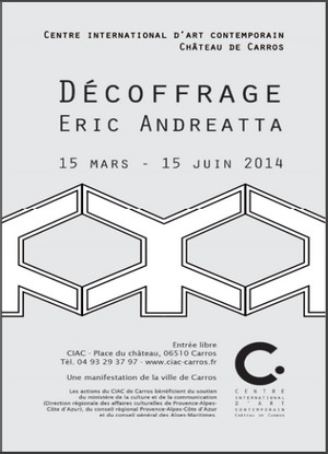 Centre International d'Art Contemporain Château de Carros - Exposition : Éric Andreatta, Décoffrage