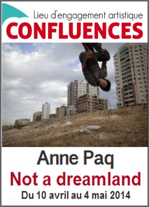 Confluences - Exposition : Anne Paq, Not a Dreamland