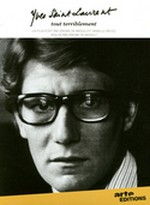 Yves Saint-Laurent : tout terriblement