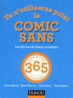 Sean Adams, Peter Dawson, John Foster, Tony Seddon - Tu n'utiliseras point le Comic sans - Les 365 lois du design graphique
