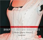 Sobel,  Sharon - Draping Period Costumes: Classical Greek to Victorian