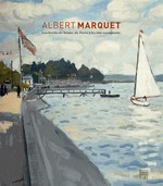 Albert Marquet : les bords de Seine, de Paris à la côte normande