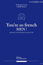 Veysset, Frédérique : You're so french men !