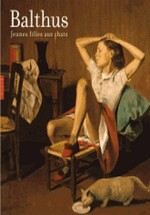 Balthus, Jeunes filles au chat - Catalogue de l'exposition Balthus : Cats and Girls - Paintings and Provocations