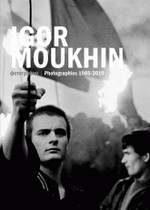 Igor Moukhin - Photographies 1987-2011
