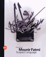 Mounir Fatmi - Suspect Language