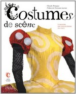 Costumes de scènes : A travers les collections du CNCS